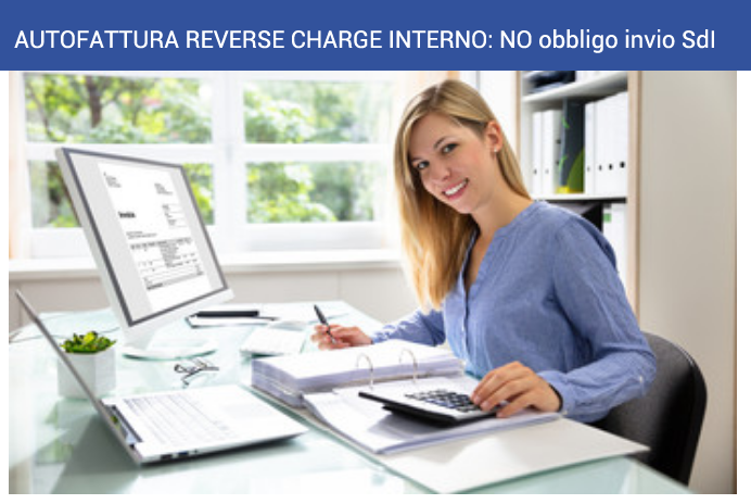 autofattura reverse charge interno no obbligo invio SdI