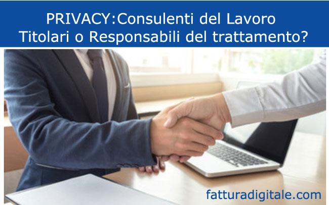 Privacy GDPR679/2016 consulenti del lavoro sono titolari o responsabili del trattamento dati?
