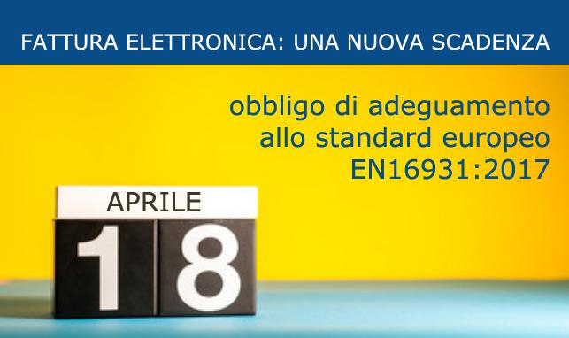 fattura elettronica dal 18 aprile adeguata allo standard europeo norma EN16931:2017