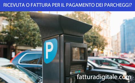 ricevuta o fattura elettronica per i pagamenti dei parcheggi?
